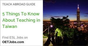 5 Things To Know About Teaching English Abroad in Taiwan