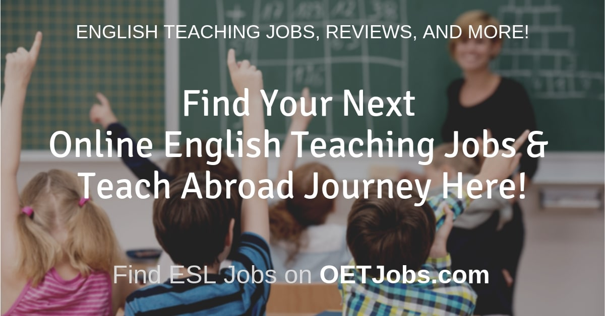 Check out OETJobs to find your next Online English Teaching and Teach Abroad Jobs!